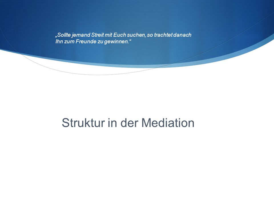 Struktur in der Mediation