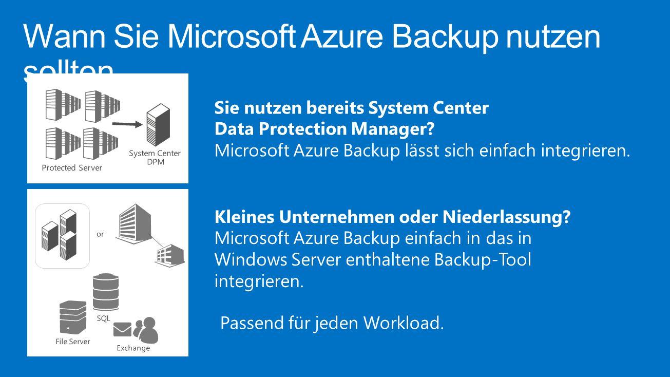 Wann Sie Microsoft Azure Backup nutzen sollten