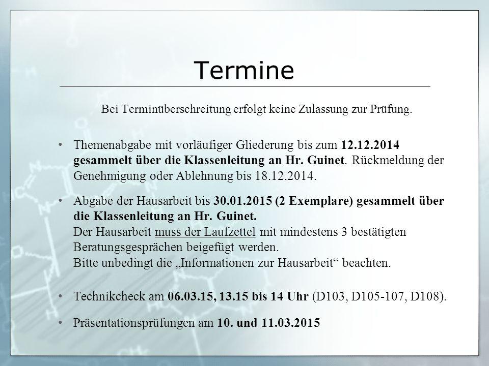 Bei Terminüberschreitung erfolgt keine Zulassung zur Prüfung.
