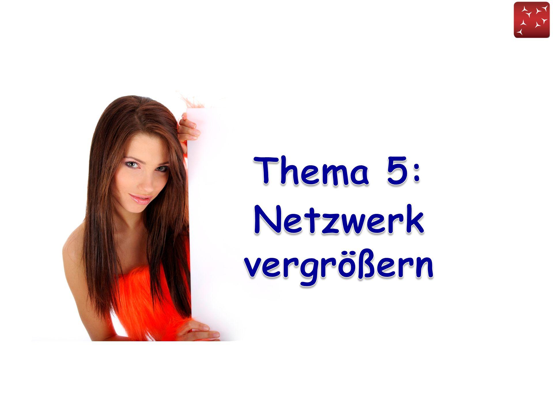 Thema 5: Netzwerk vergrößern
