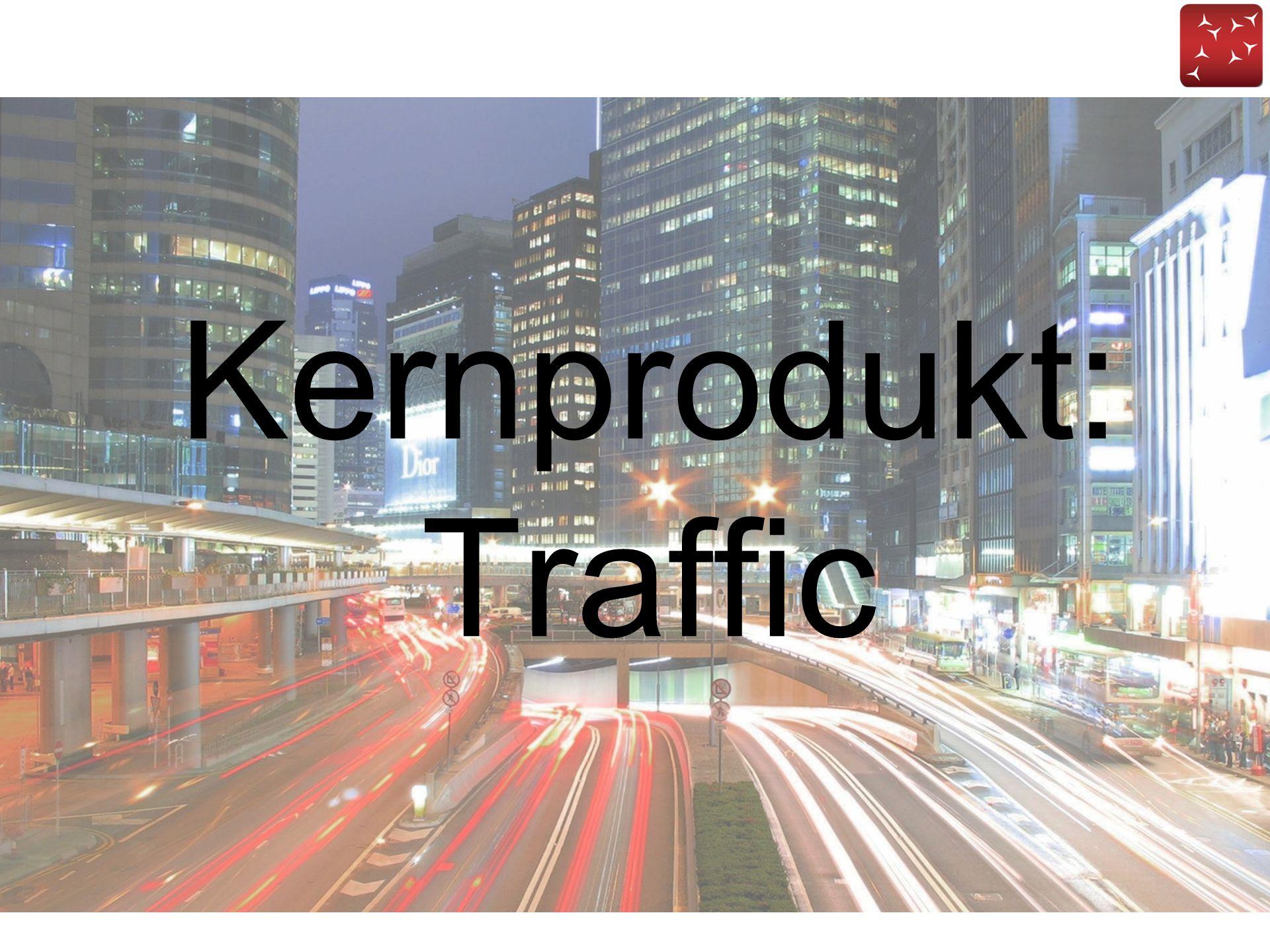 Kernprodukt: Traffic Die Nachfrage nach Traffic treibt Milliarden-Industrien und das komplette Internet-Geschäft an.