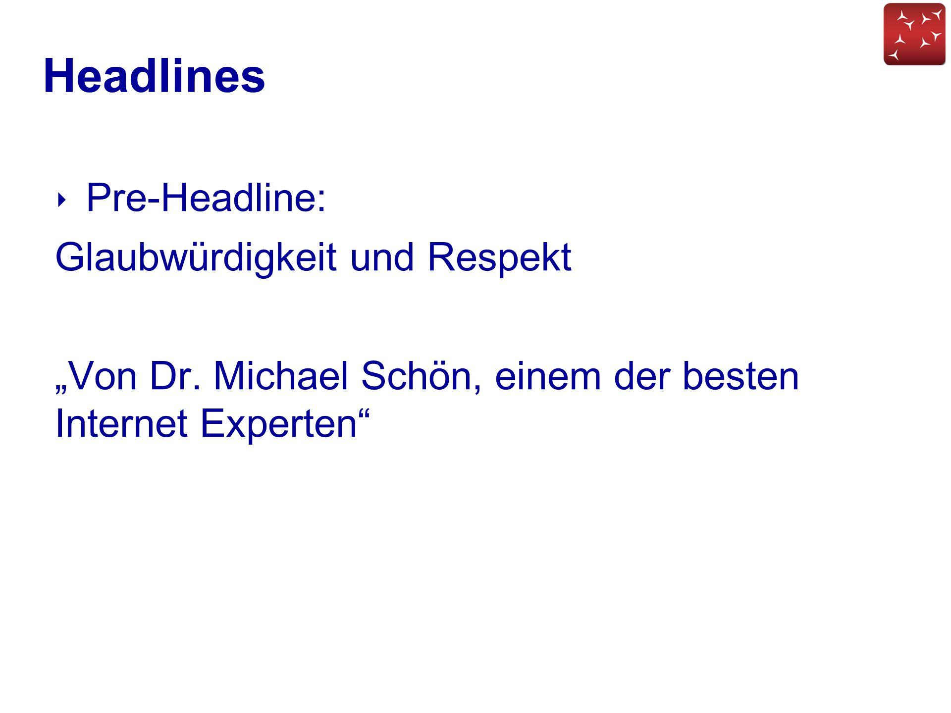 Headlines Pre-Headline: Glaubwürdigkeit und Respekt