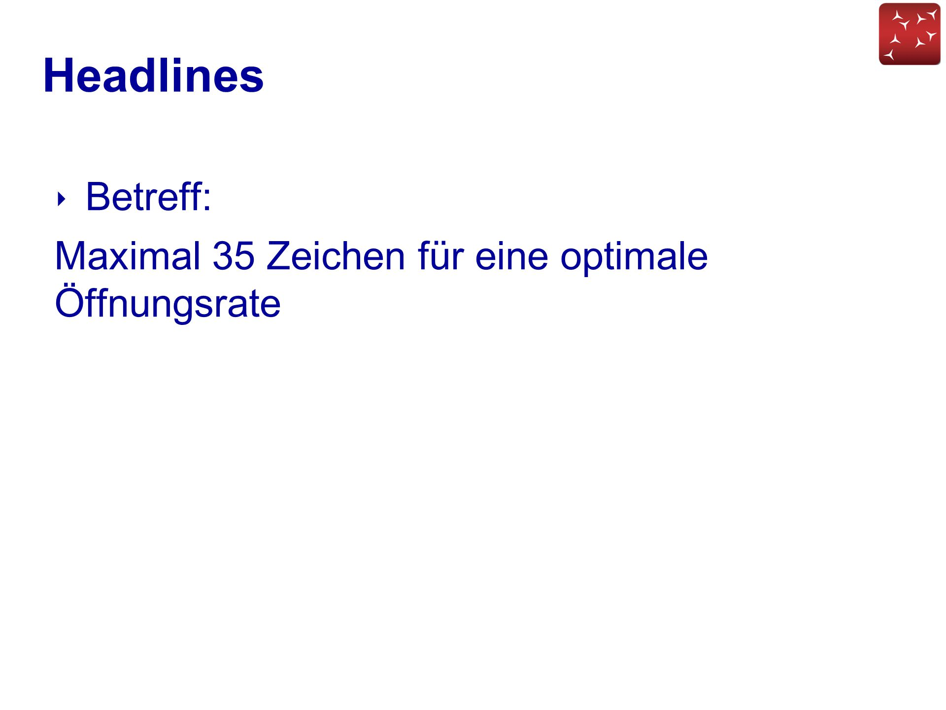 Headlines Betreff: Maximal 35 Zeichen für eine optimale Öffnungsrate