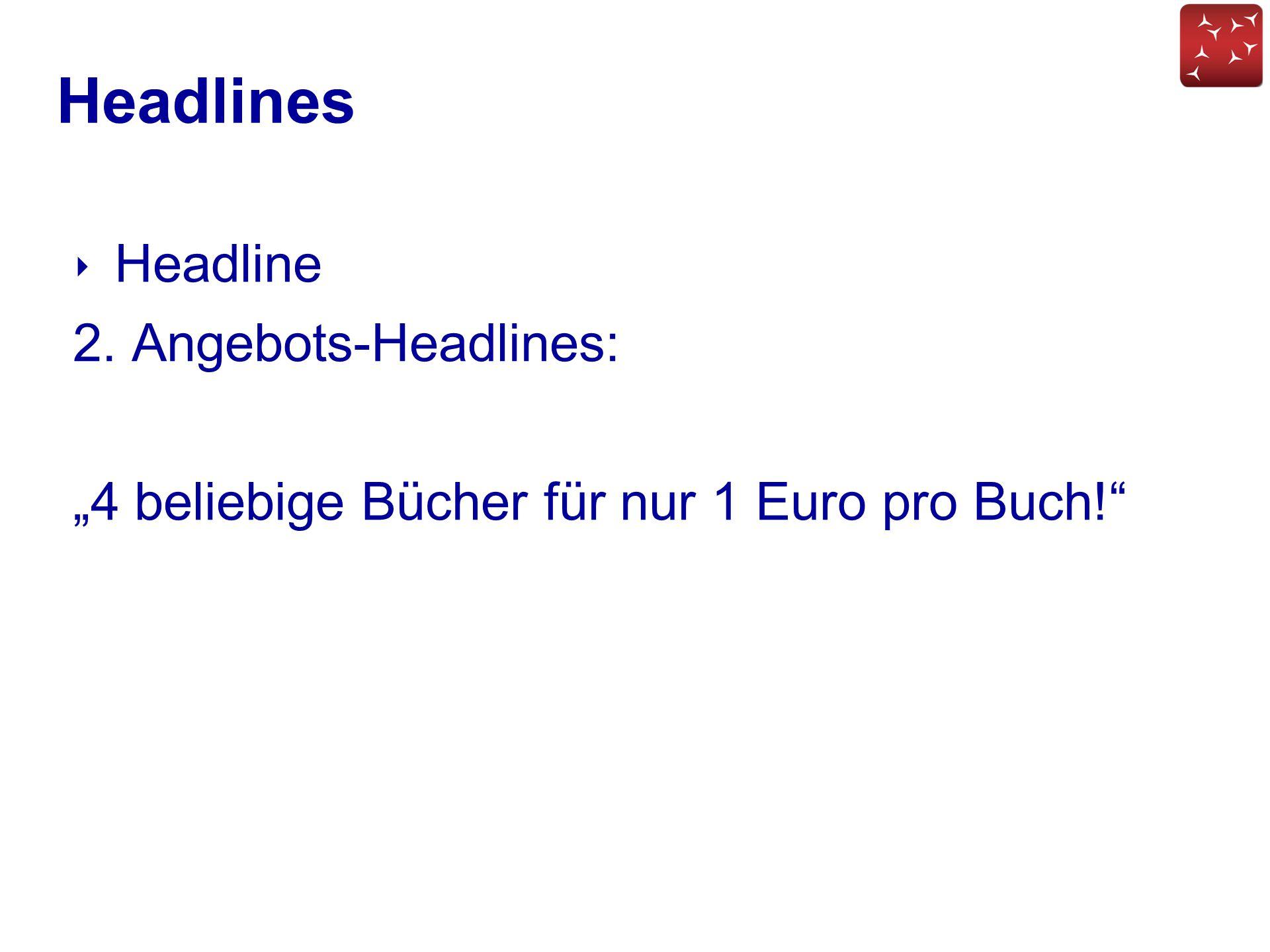 Headlines Headline 2. Angebots-Headlines: