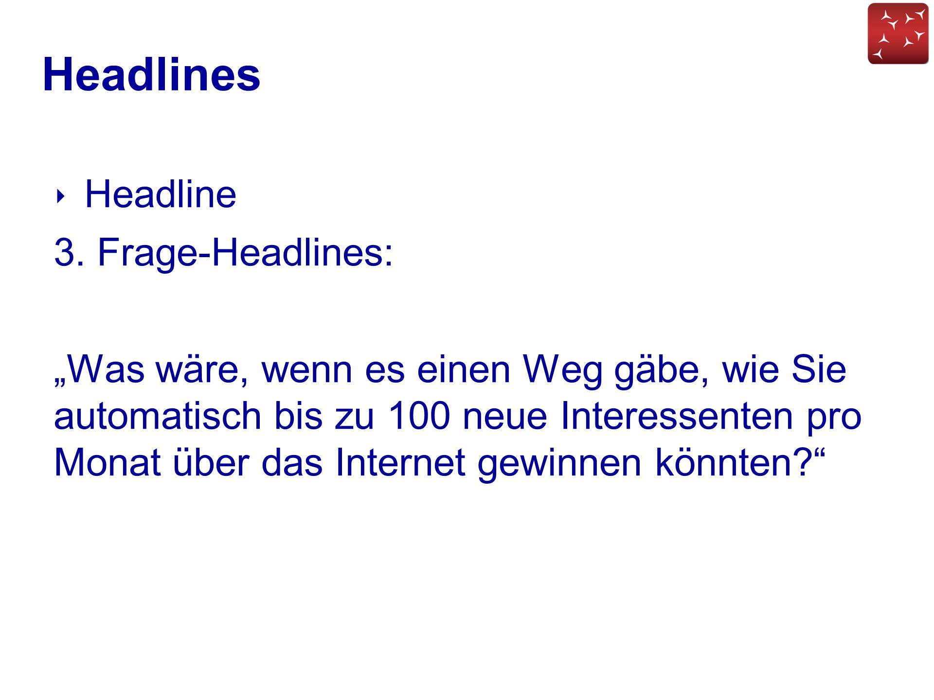 Headlines Headline 3. Frage-Headlines: