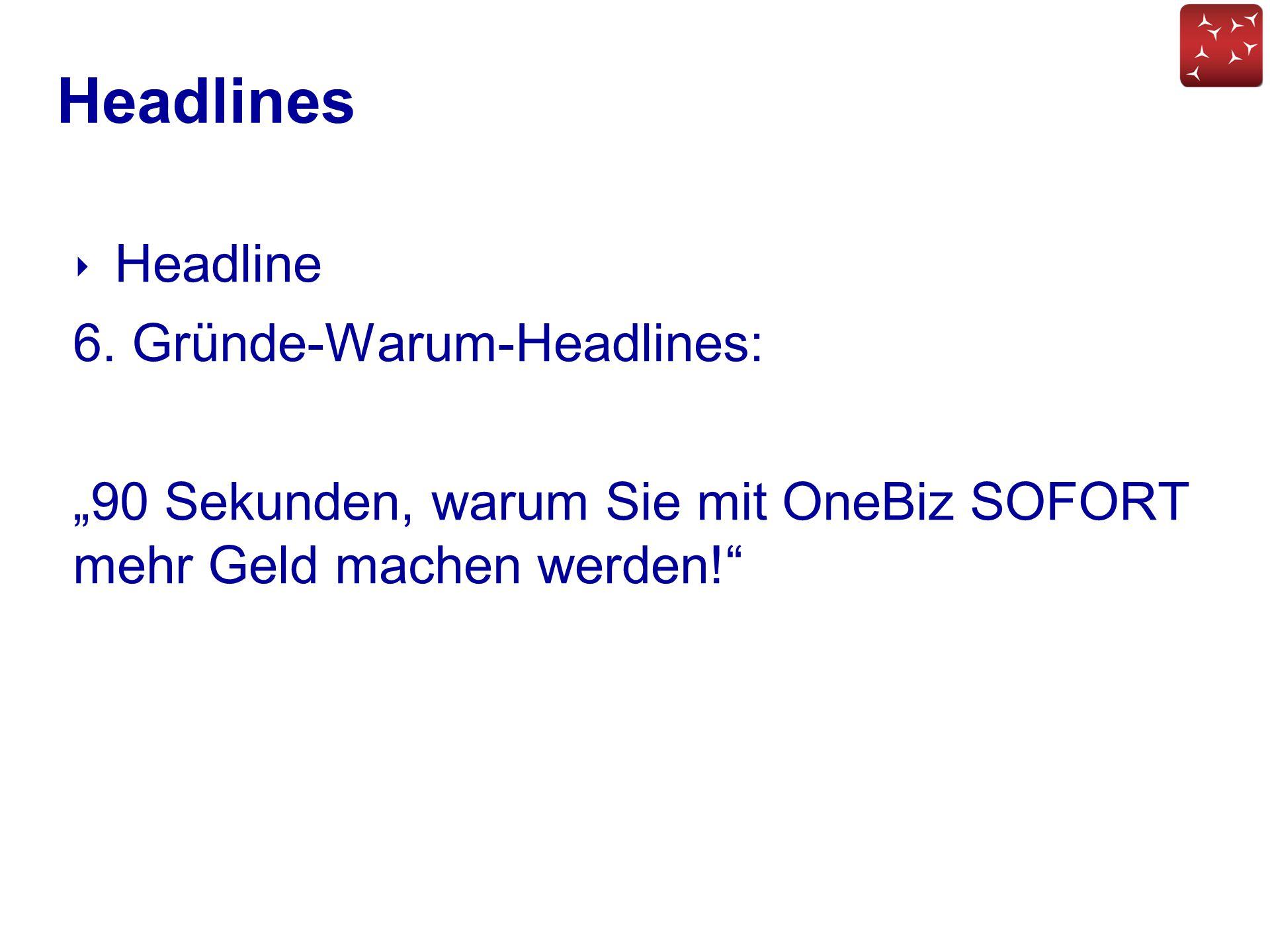 Headlines Headline 6. Gründe-Warum-Headlines:
