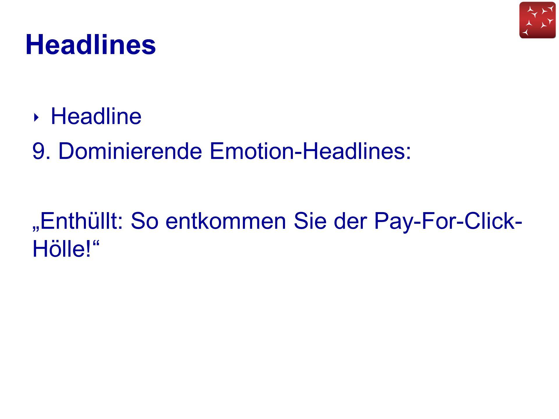 Headlines Headline 9. Dominierende Emotion-Headlines: