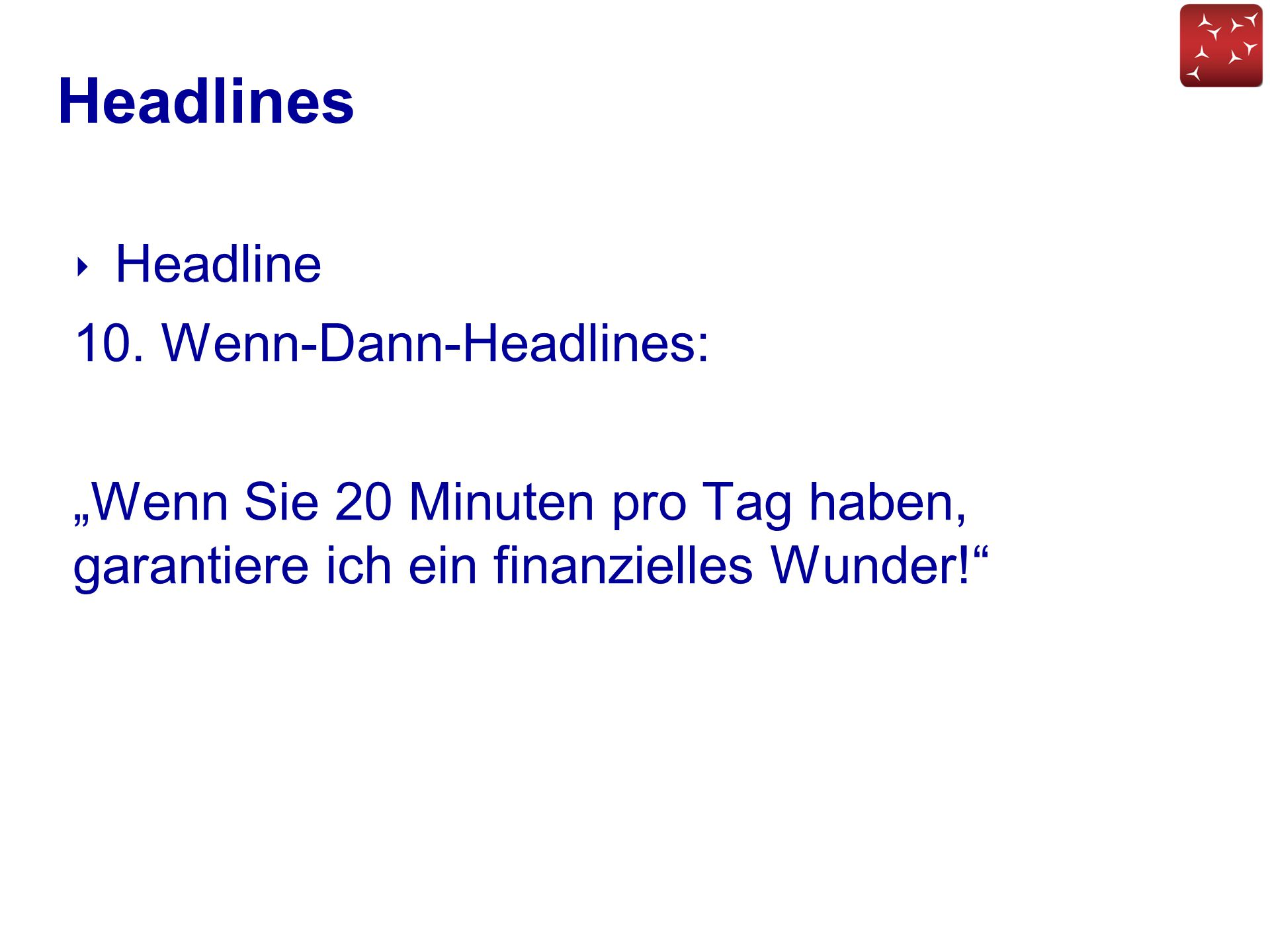 Headlines Headline 10. Wenn-Dann-Headlines: