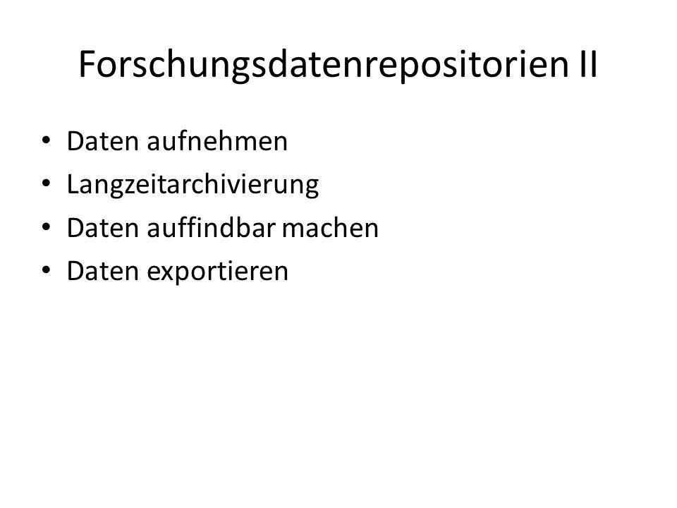 Forschungsdatenrepositorien II