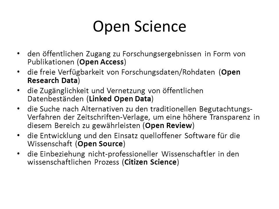 Open Science den öffentlichen Zugang zu Forschungsergebnissen in Form von Publikationen (Open Access)