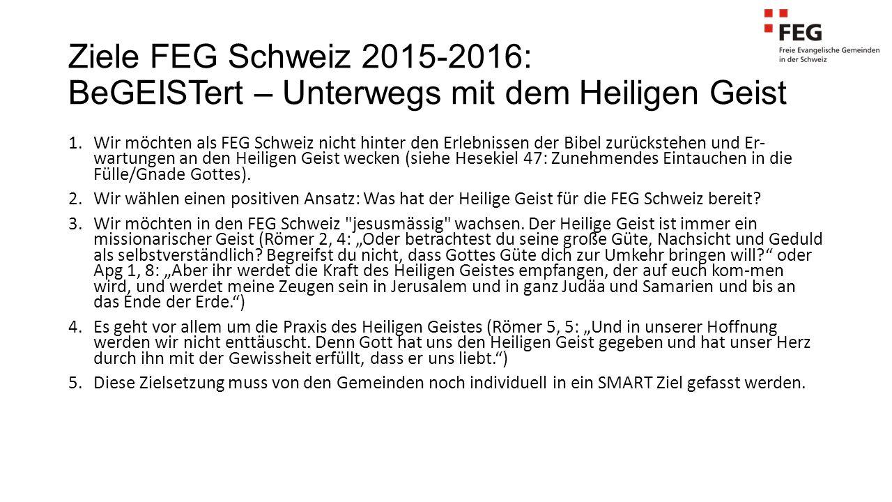 Ziele FEG Schweiz 2015-2016: BeGEISTert – Unterwegs mit dem Heiligen Geist