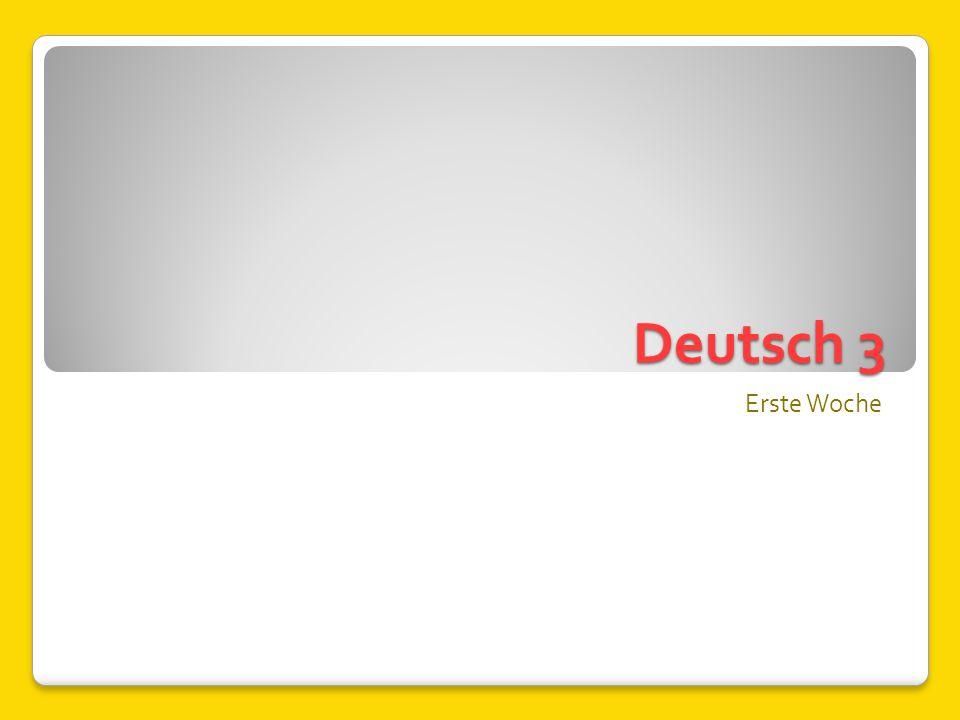 Deutsch 3 Erste Woche
