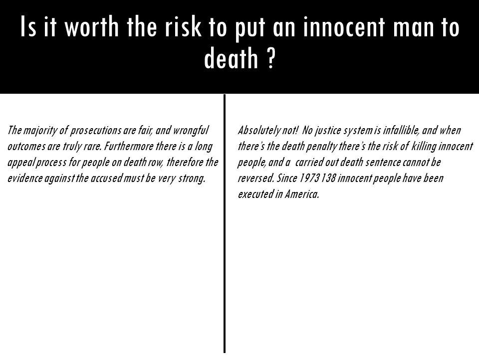 Is it worth the risk to put an innocent man to death