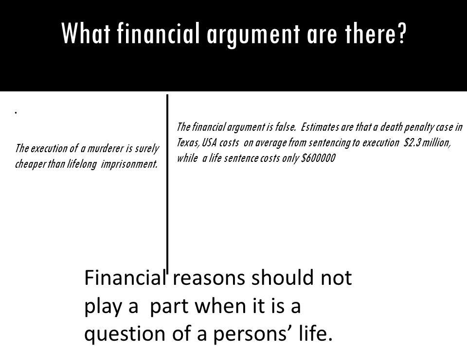 What financial argument are there