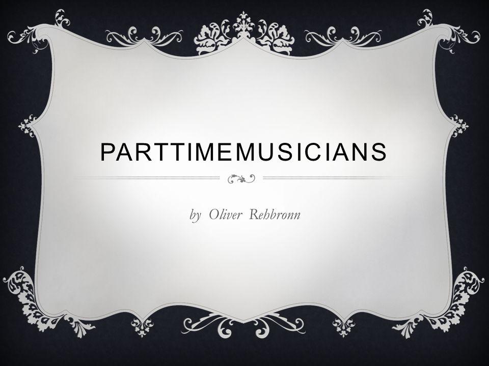 Parttimemusicians by Oliver Rehbronn