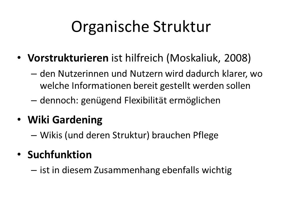 Organische Struktur Vorstrukturieren ist hilfreich (Moskaliuk, 2008)