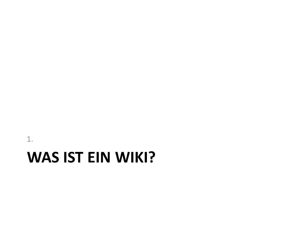1. Was ist ein Wiki