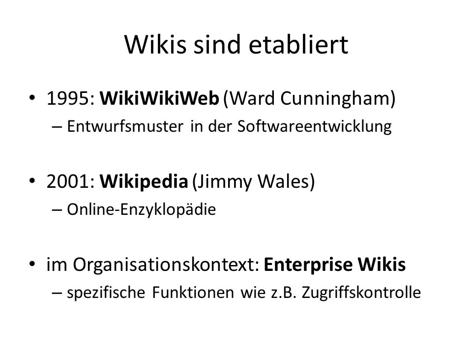 Wikis sind etabliert 1995: WikiWikiWeb (Ward Cunningham)