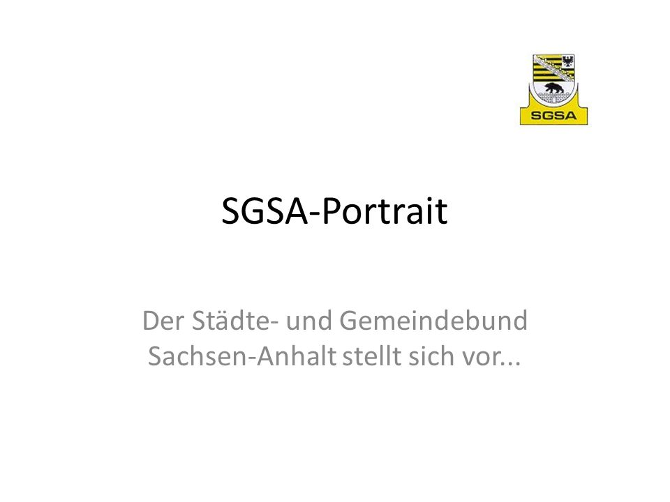 Der Städte- und Gemeindebund Sachsen-Anhalt stellt sich vor...