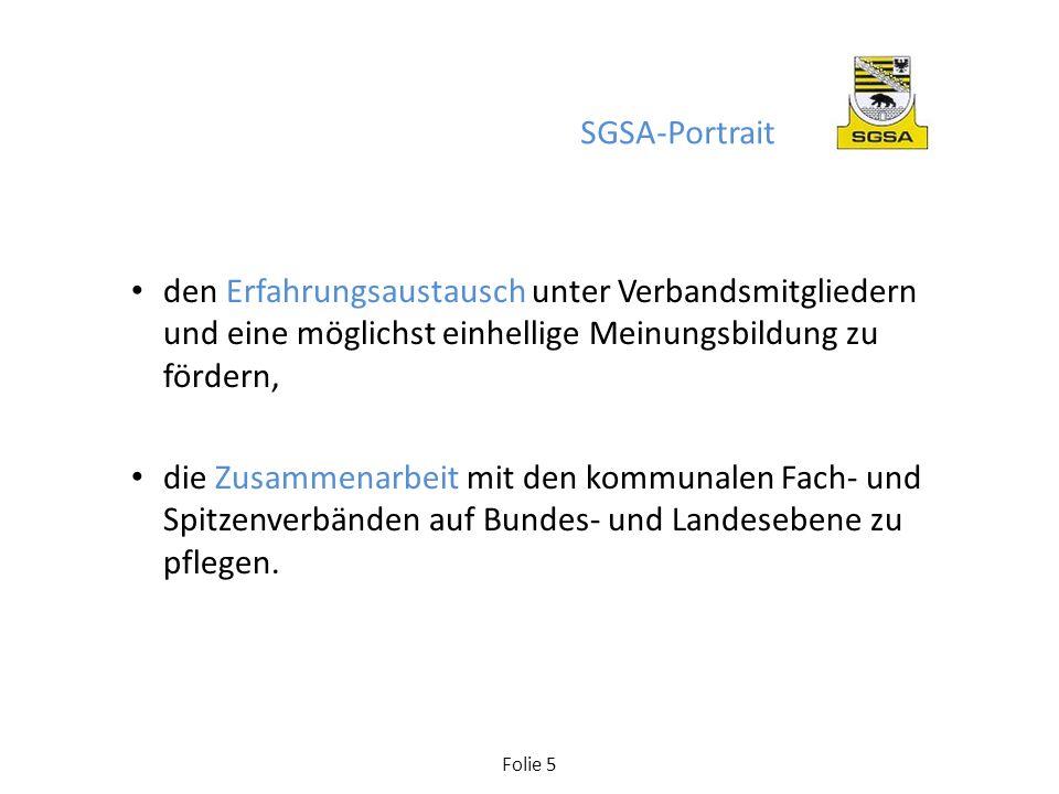 SGSA-Portrait den Erfahrungsaustausch unter Verbandsmitgliedern und eine möglichst einhellige Meinungsbildung zu fördern,