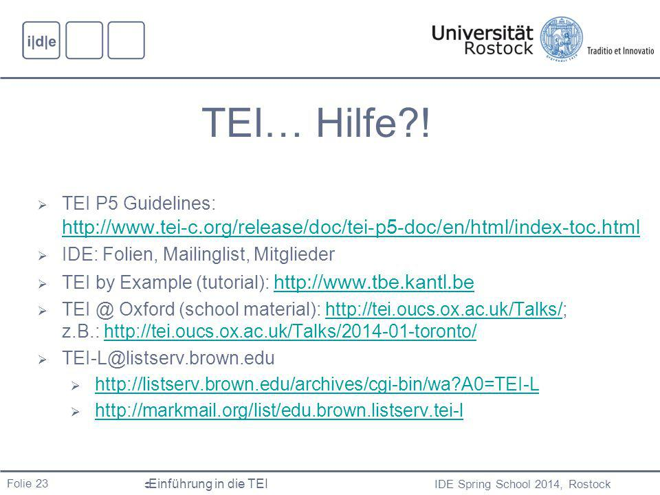TEI… Hilfe ! TEI P5 Guidelines: http://www.tei-c.org/release/doc/tei-p5-doc/en/html/index-toc.html.