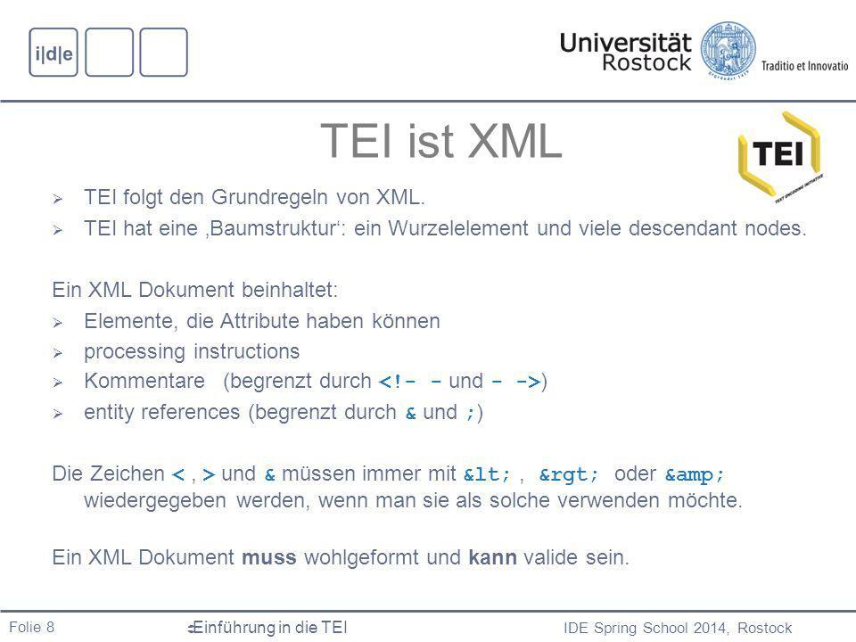 TEI ist XML TEI folgt den Grundregeln von XML.