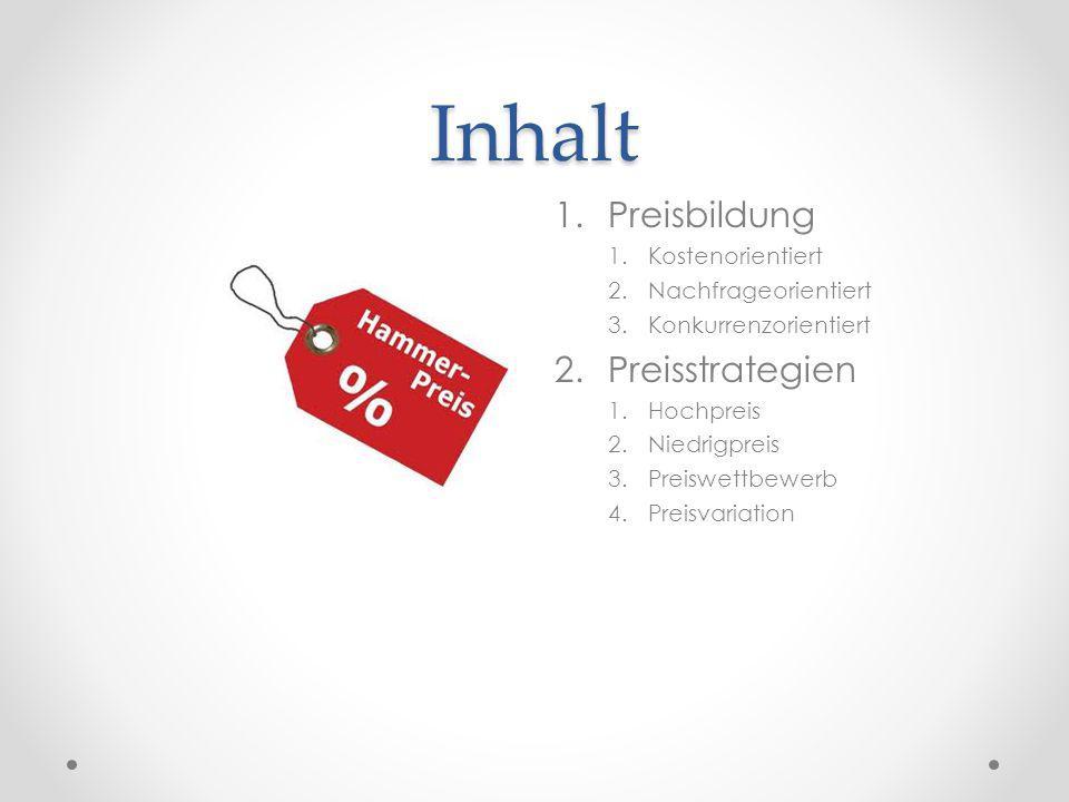 Inhalt Preisbildung Preisstrategien Kostenorientiert