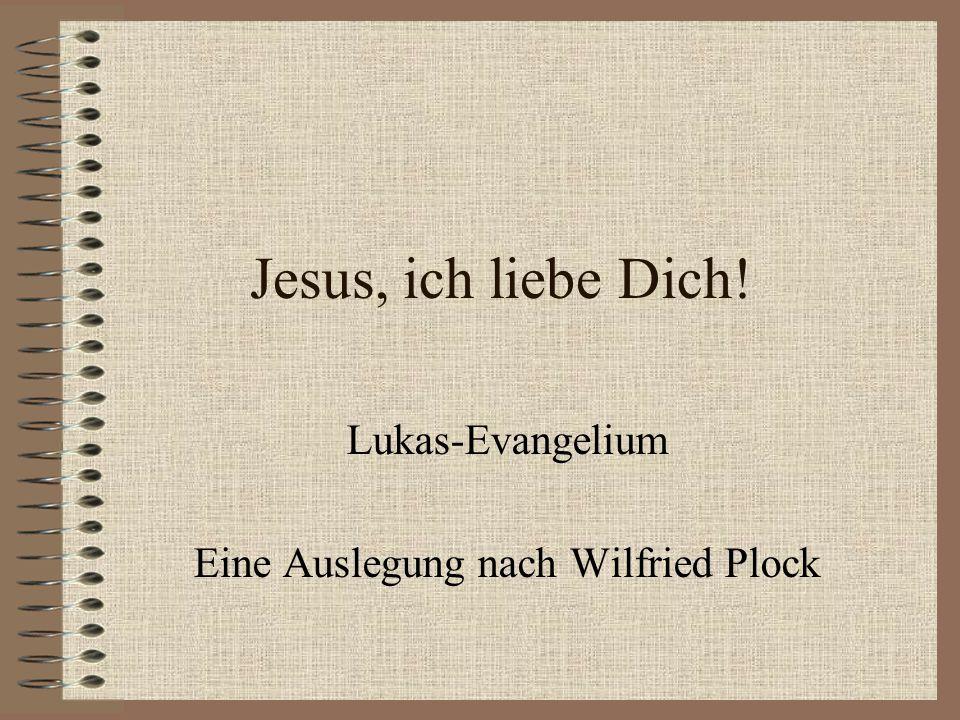 Lukas-Evangelium Eine Auslegung nach Wilfried Plock