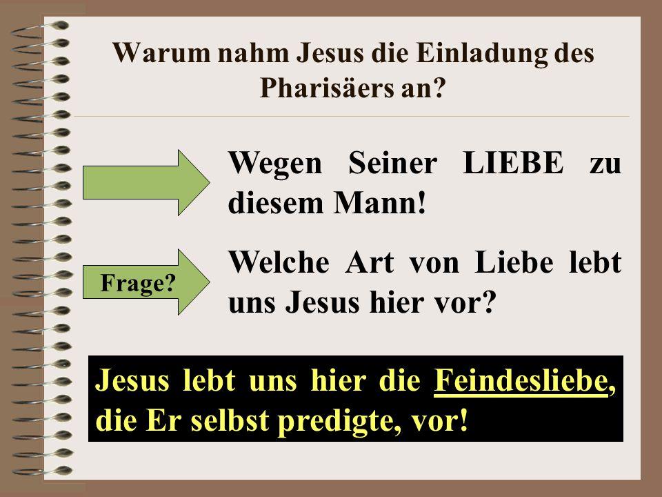 Warum nahm Jesus die Einladung des Pharisäers an