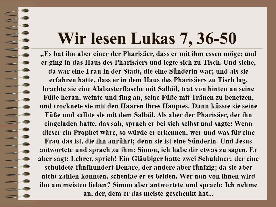 Wir lesen Lukas 7, 36-50
