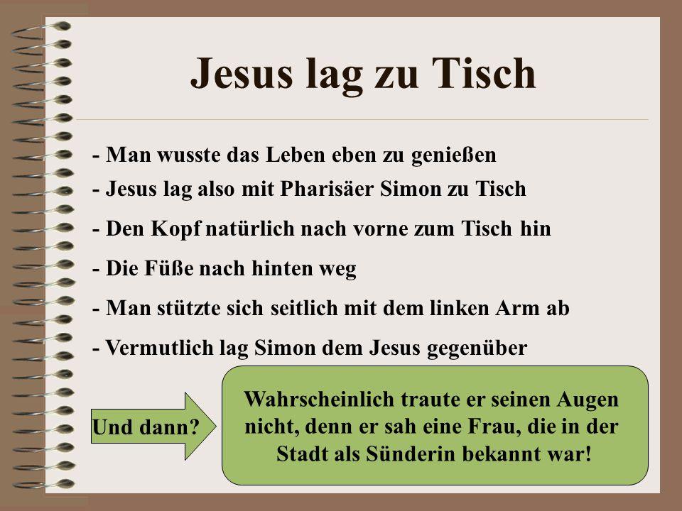 Jesus lag zu Tisch - Man wusste das Leben eben zu genießen
