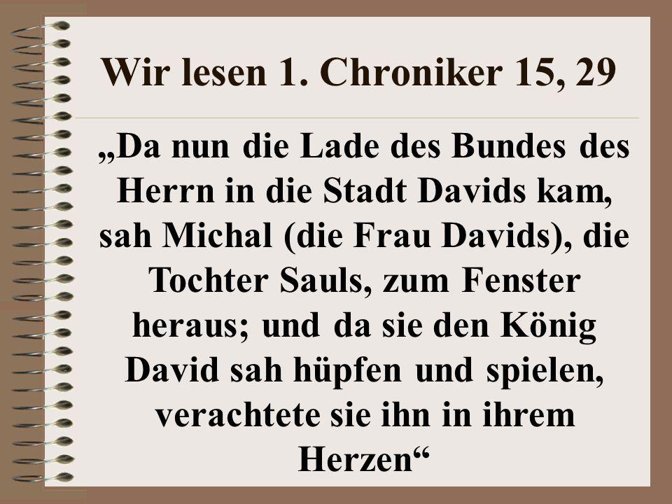 Wir lesen 1. Chroniker 15, 29