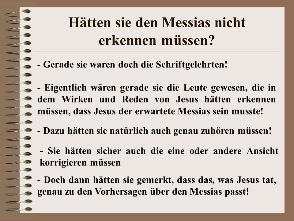 Hätten sie den Messias nicht erkennen müssen