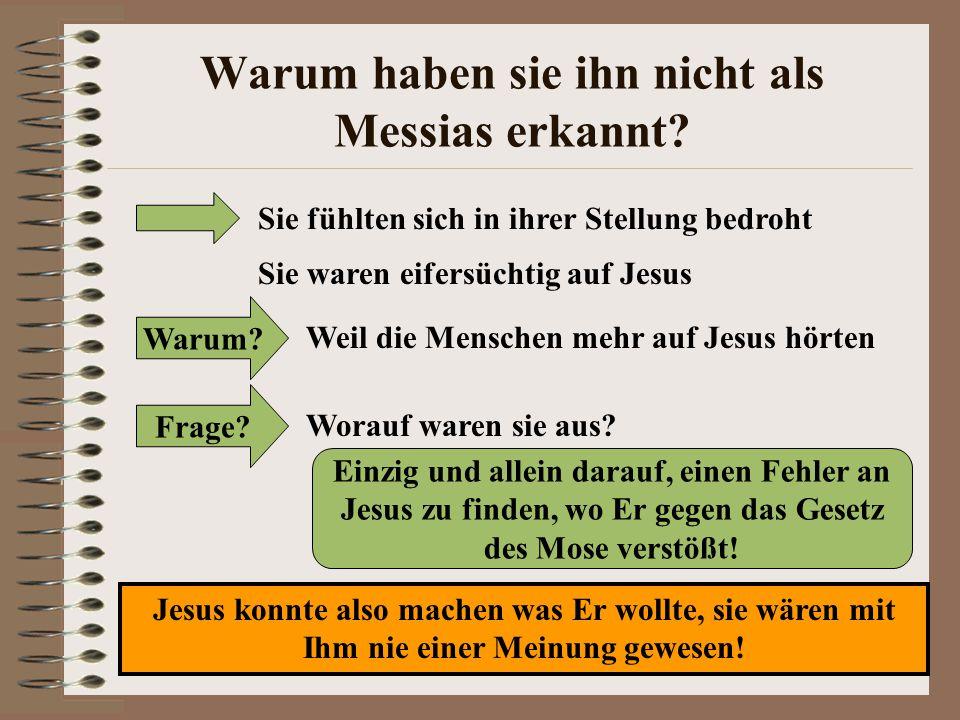 Warum haben sie ihn nicht als Messias erkannt