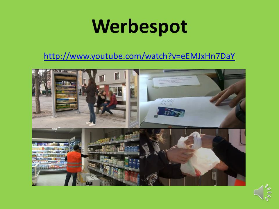 Werbespot http://www.youtube.com/watch v=eEMJxHn7DaY