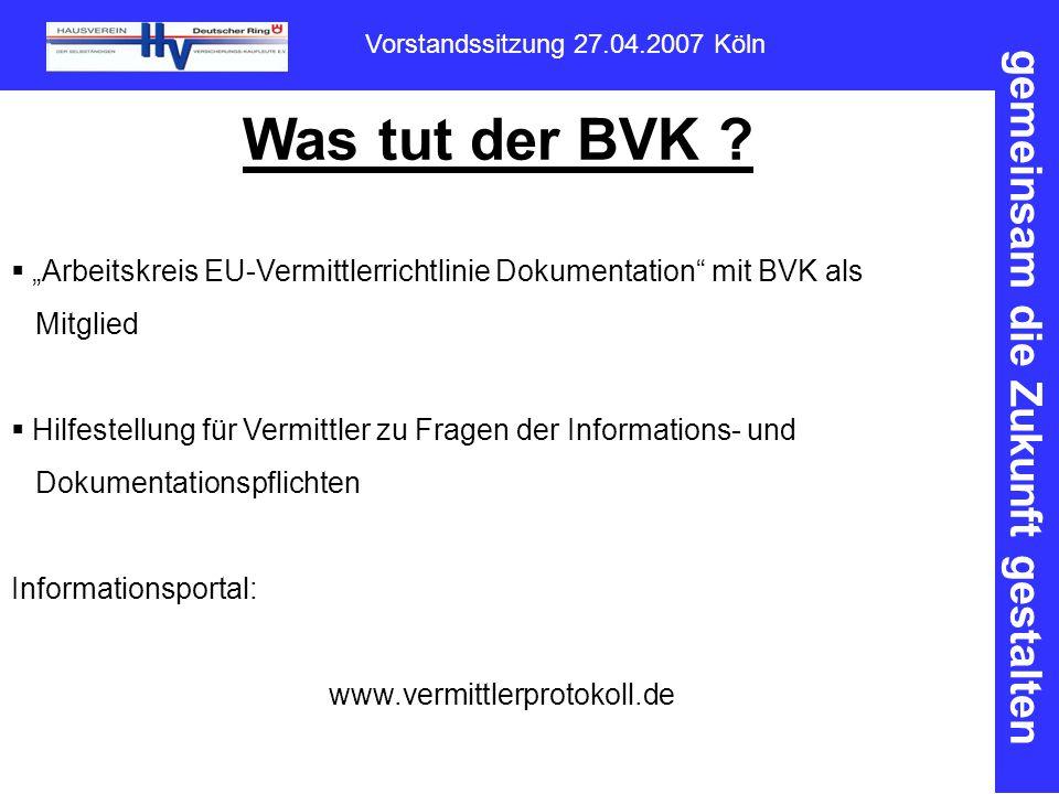 """Was tut der BVK """"Arbeitskreis EU-Vermittlerrichtlinie Dokumentation mit BVK als. Mitglied."""
