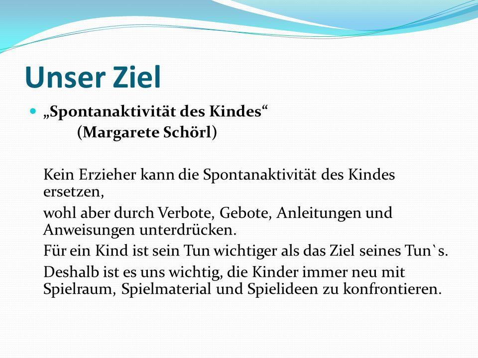 """Unser Ziel """"Spontanaktivität des Kindes (Margarete Schörl)"""