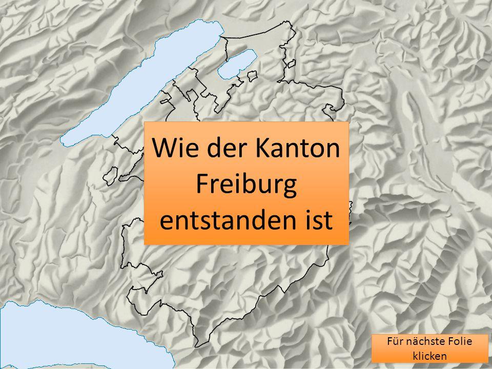 Wie der Kanton Freiburg entstanden ist
