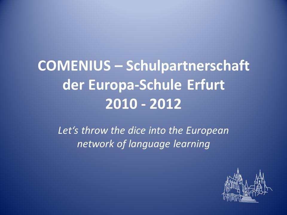 COMENIUS – Schulpartnerschaft der Europa-Schule Erfurt 2010 - 2012