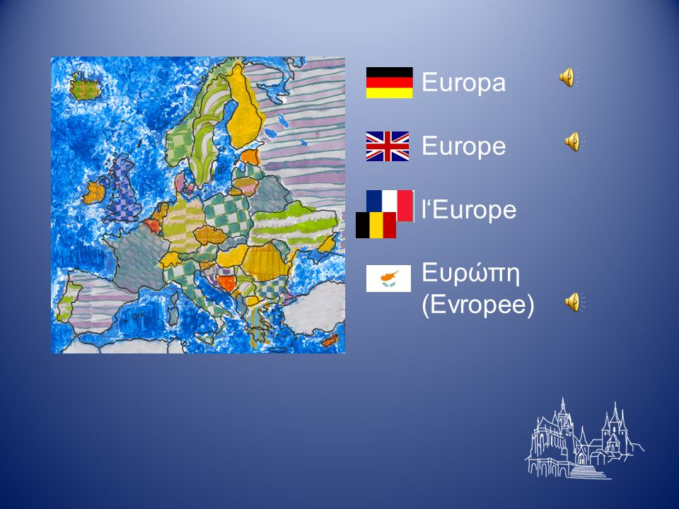 Europa Europe l'Europe Ευρώπη (Evropee)