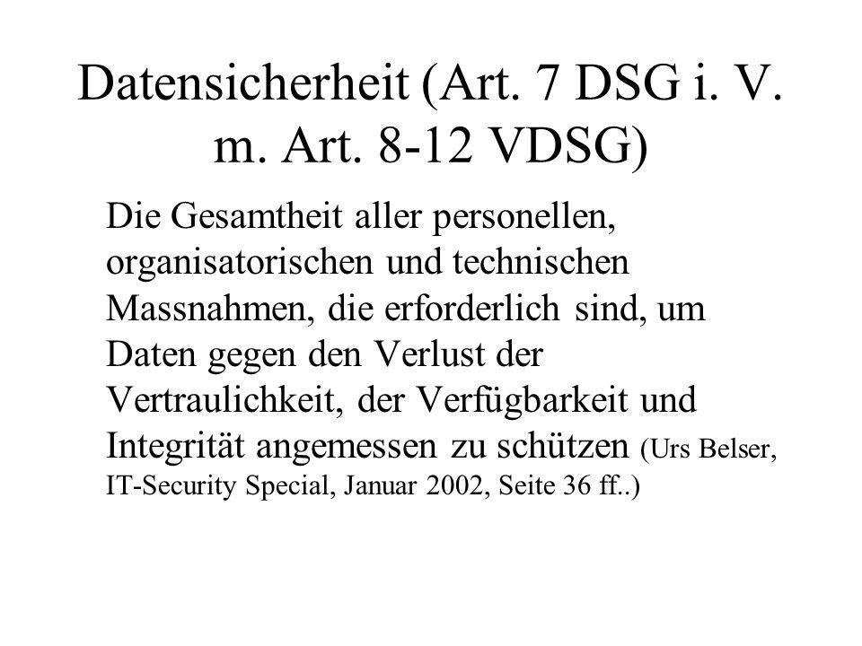 Datensicherheit (Art. 7 DSG i. V. m. Art. 8-12 VDSG)