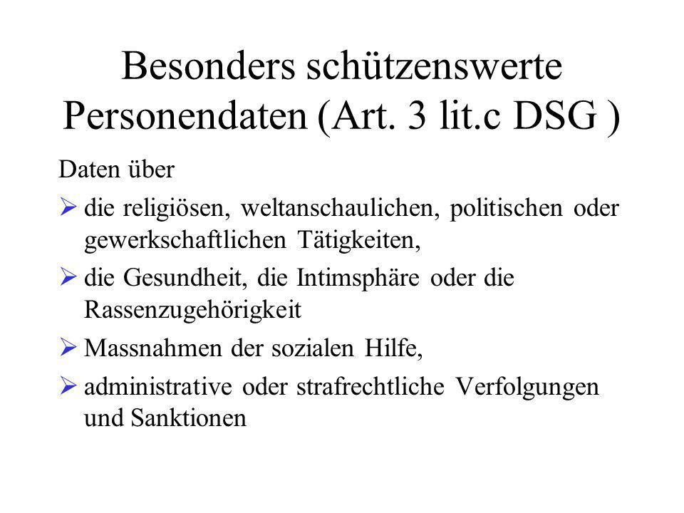 Besonders schützenswerte Personendaten (Art. 3 lit.c DSG )