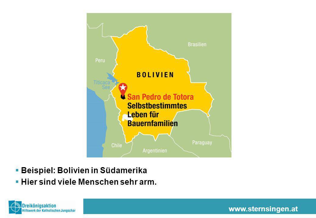 Beispiel: Bolivien in Südamerika Hier sind viele Menschen sehr arm.