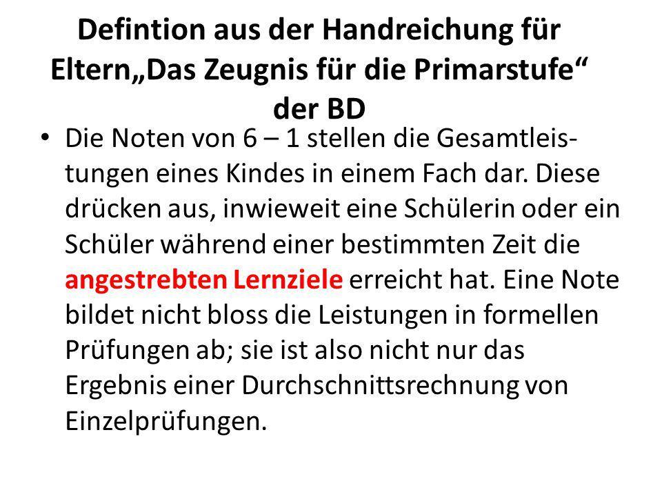 """Defintion aus der Handreichung für Eltern""""Das Zeugnis für die Primarstufe der BD"""