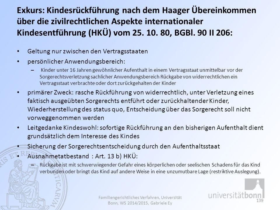 Exkurs: Kindesrückführung nach dem Haager Übereinkommen über die zivilrechtlichen Aspekte internationaler Kindesentführung (HKÜ) vom 25. 10. 80, BGBl. 90 II 206:
