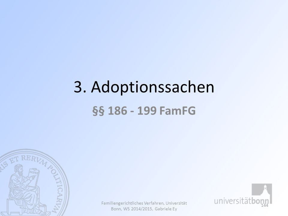 3. Adoptionssachen §§ 186 - 199 FamFG
