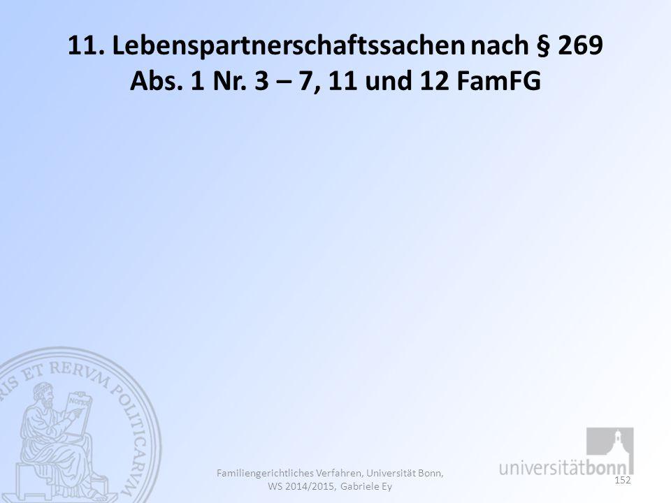 11. Lebenspartnerschaftssachen nach § 269 Abs. 1 Nr