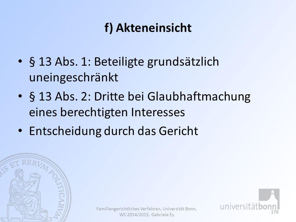 § 13 Abs. 1: Beteiligte grundsätzlich uneingeschränkt