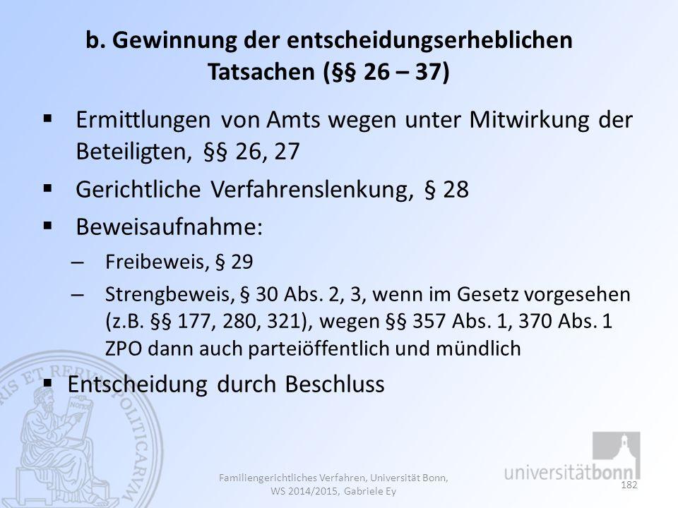 b. Gewinnung der entscheidungserheblichen Tatsachen (§§ 26 – 37)