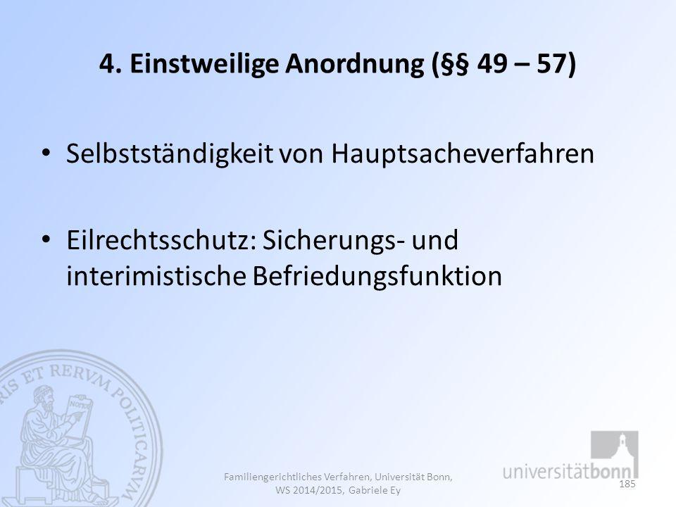 4. Einstweilige Anordnung (§§ 49 – 57)